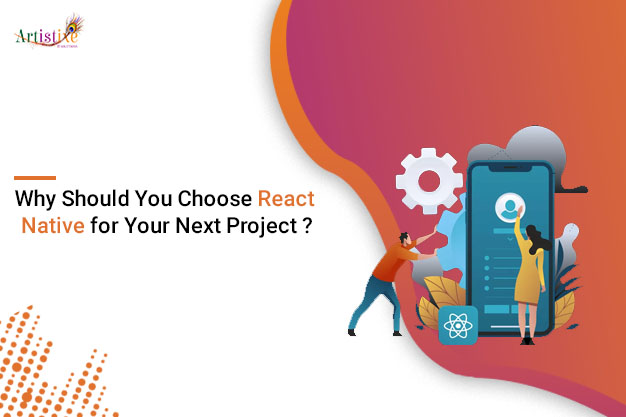 Why should you choose React Native for your next project
